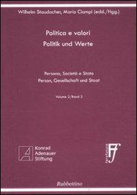 Politica e valori. Persona, società e Stato. Ediz. italiana e tedesca