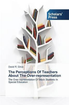 The Perceptions Of Teachers About The Over-representation