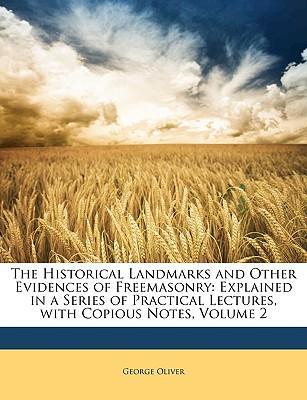 The Historical Landmarks and Other Evidences of Freemasonry