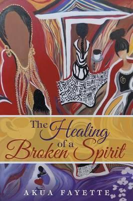 The Healing of a Broken Spirit