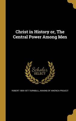 CHRIST IN HIST OR THE CENTRAL