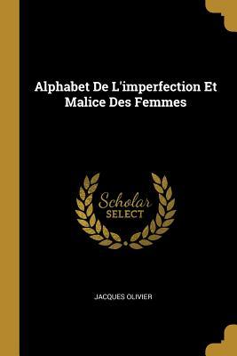 Alphabet de l'Imperfection Et Malice Des Femmes