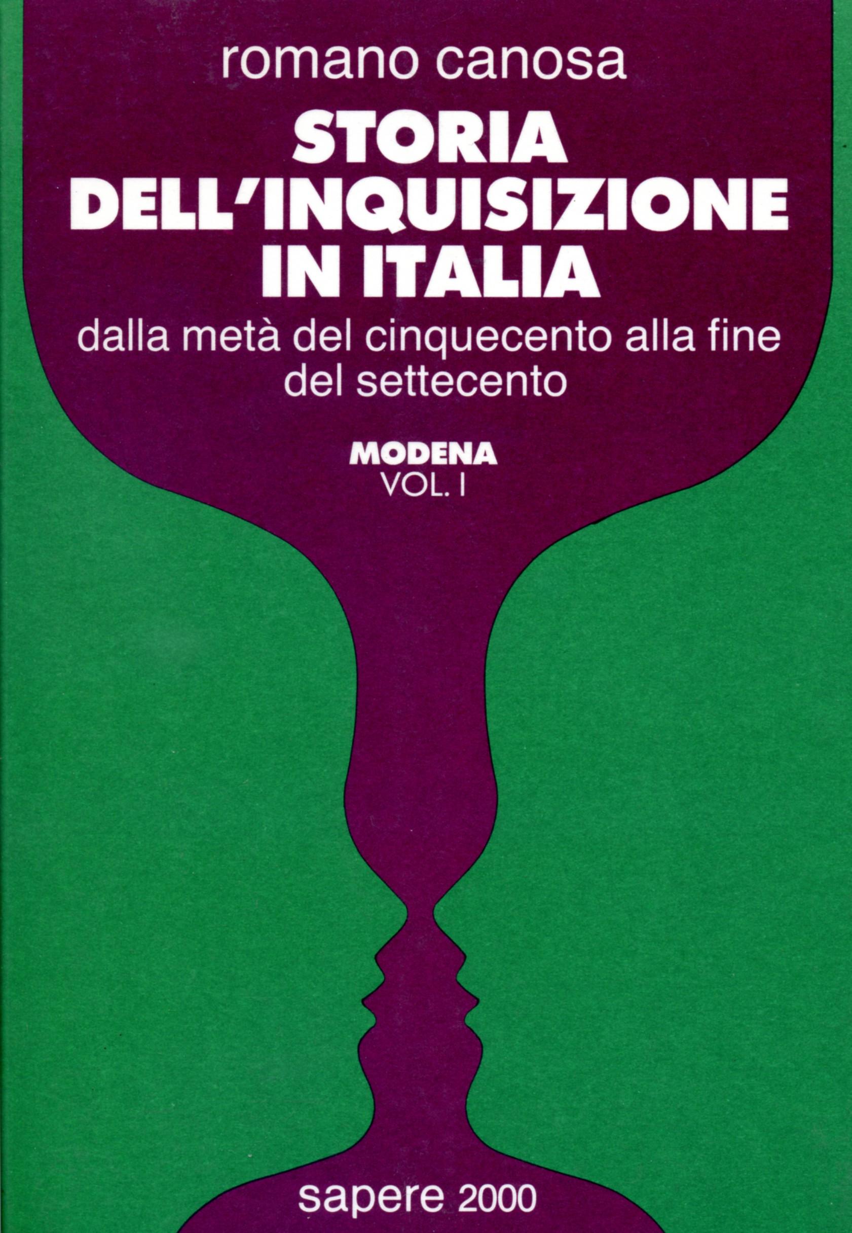 Storia dell'inquisizione in Italia. Dalla metà del Cinquecento alla fine del Settecento vol. 1