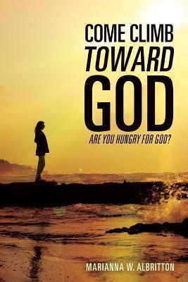 Come Climb Toward God