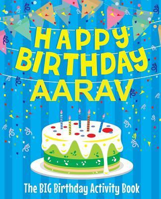Happy Birthday Aarav - The Big Birthday Activity Book
