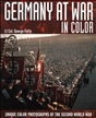 Germany at War in Colour