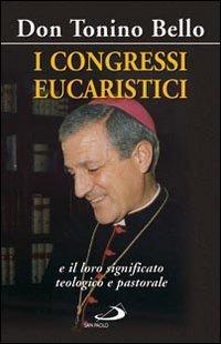 I congressi eucaristici e il loro significato teologico e pastorale