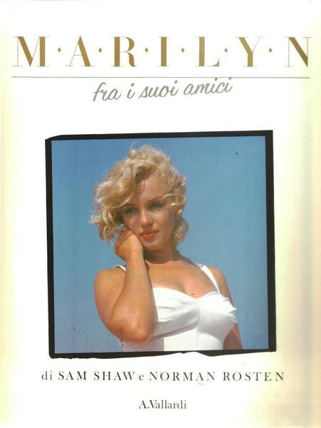 Marilyn fra i suoi amici