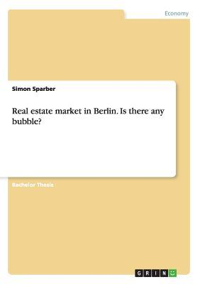 Real estate market in Berlin. Is there any bubble?