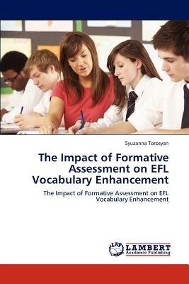 The Impact of Formative Assessment on EFL  Vocabulary Enhancement