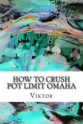 How to Crush Pot Limit Omaha