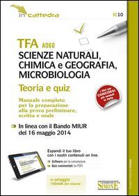 TFA A060 scienze naturali, chimica e geografia, microbiologia. Manuale completo per la preparazione... Con e-book. Con aggiornamento online