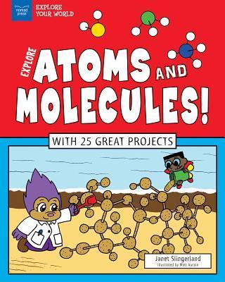 Explore Atoms and Molecules!