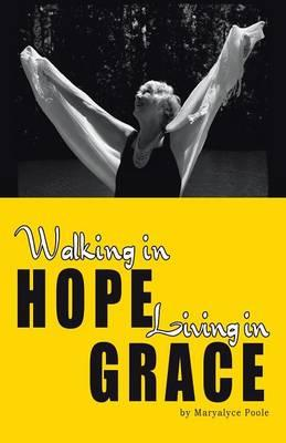 Walking in Hope, Living in Grace