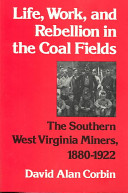 Life, Work and Rebellion in the Coal Fields