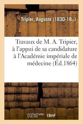 Notice Sur les Travaux de M. a. Tripier