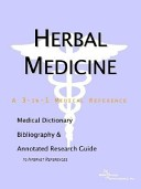 Herbal Medicine - A Medical Dictionary, Bibliography, and Annotated Research Guide to Internet References