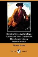 Schelmuffskys Wahrhaftige, Kurioese Und Sehr Gefhrliche Reisebeschreibung(Illustrierte Ausgabe)(Dodo Press)
