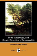 In the Wilderness, and Certain Diversities of American Life