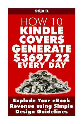 How 10 Kindle Covers Generate $3697.22 Every Day