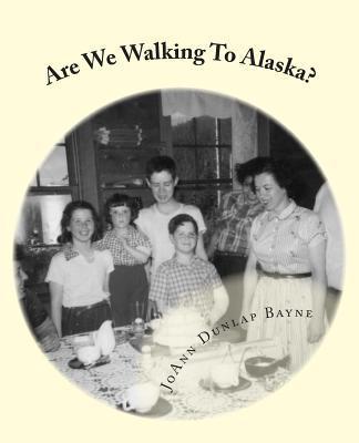Are We Walking to Alaska?