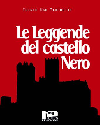 Le leggende del castello Nero ed altre storie