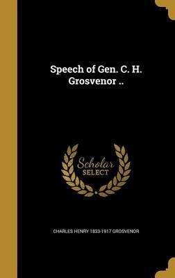 SPEECH OF GEN C H GR...