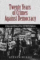 Twenty Years of Crimes Against Democracy