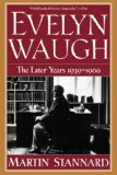 Evelyn Waugh - the Later Years 1939-1966