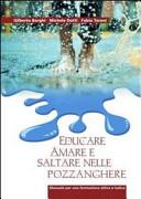 Educare, amare e saltare nelle pozzanghere