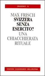 Una Svizzera senza esercito? Una chiaccherata rituale