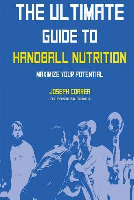 The Ultimate Guide to Handball Nutrition