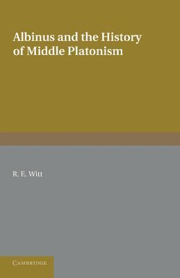 Albinus and the History of Middle Platonism