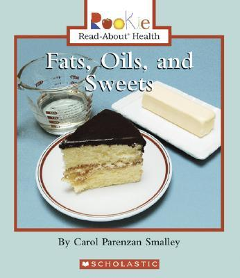 Fats, Oils, And Swee...