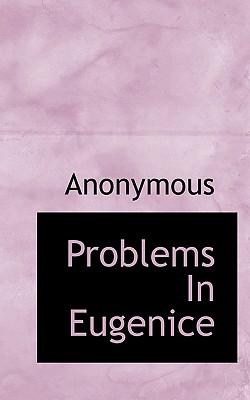 Problems in Eugenice