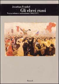 Gli ebrei russi tra socialismo e nazionalismo (1862-1917)