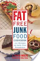 The Fat-free Junk Food Cookbook