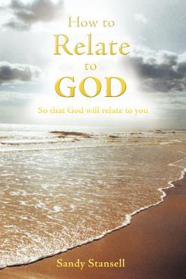How to Relate to God