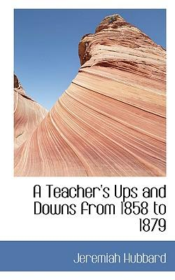 A Teacher's Ups and Downs from 1858 to 1879