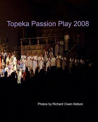 Topeka Passion Play 2008