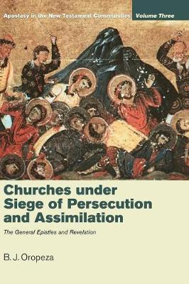 Churches under Siege of Persecution and Assimilation