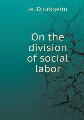 On the Division of Social Labor
