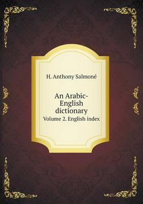 An Arabic-English Dictionary Volume 2. English Index