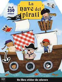 La mia nave dei pirati. Con adesivi. Ediz. a colori