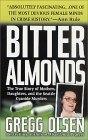 Bitter Almonds: the True Story of Mothers, Daughters and the Seattle Cyanide Murders