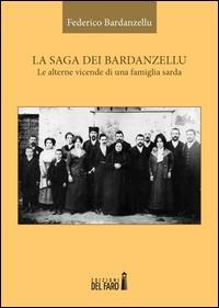 La saga dei Bardanzellu. Le alterne vicende di una famiglia sarda