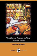 The Circus Comes to Town (Illustrated Edition) (Dodo Press)