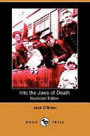Into the Jaws of Death (Illustrated Edition) (Dodo Press)