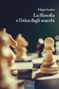 La filosofia e l'etica degli scacchi