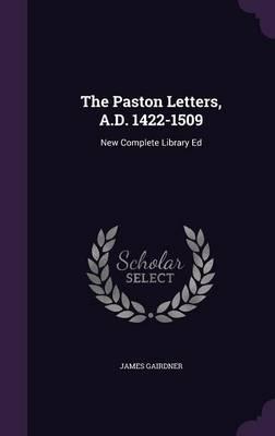 The Paston Letters, A.D. 1422-1509